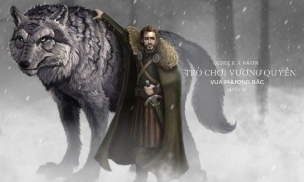Trò chơi vương quyền 1B – Vua phương Bắc