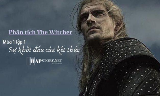 Phân tích The Witcher tập 1: Khởi đầu của sự kết thúc