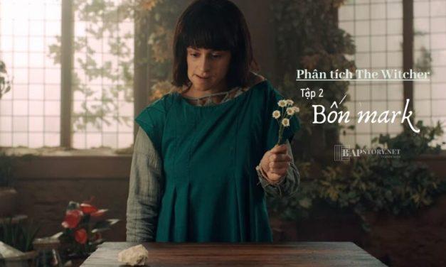 Phân tích The Witcher tập 2: 'Đôi khi, điều tốt đẹp nhất mà một bông hoa có thể đem lại cho chúng ta, là sự lụi tàn'