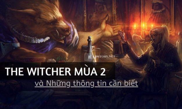 The Witcher Mùa 2: Thời gian phát sóng và dự đoán những câu chuyện được kể