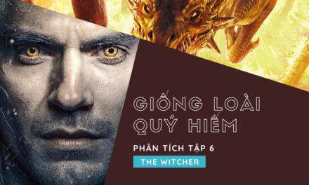 Phân tích The Witcher tập 6: Những con đường không có sự lựa chọn