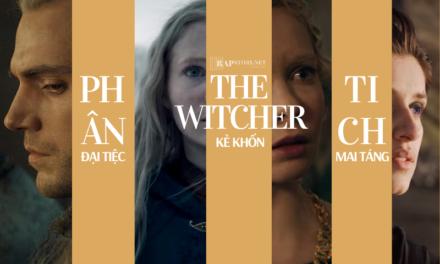 Phân tích The Witcher tập 4: Luật Bất ngờ và sức mạnh tuyệt đối của Định mệnh