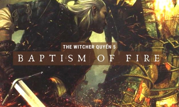 The Witcher Quyển 5 – Thử thách của lửa
