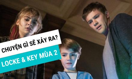 Locke & Key mùa 2: Hi vọng cốt truyện sẽ đỡ N.G.U hơn mùa 1