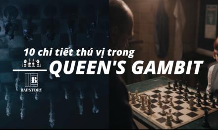 10 điều thú vị có thể bạn đã bỏ lỡ trong Queen's Gambit
